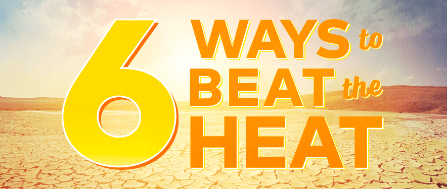 "dry desert landscape with orange overlay ""6 ways to beat the heat"""